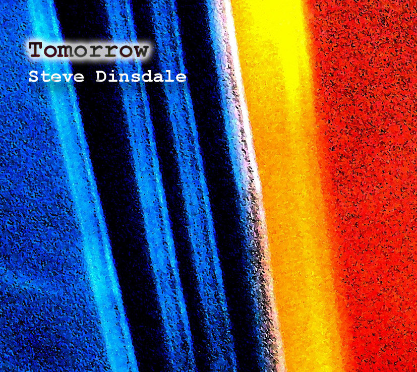 steve dinsdale: tomorrow
